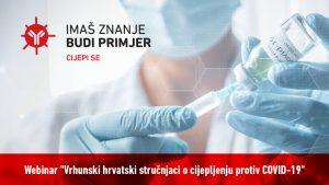 """Sudjelujte na webinaru """"Vrhunski hrvatski stručnjaci o cijepljenju protiv COVID-19"""""""