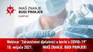 """Sudjelujte na webinaru """"Zdravstveni djelatnici u borbi s COVID- 19"""""""